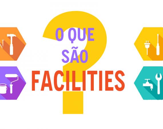 O que são facilities?
